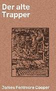 Cover-Bild zu Der alte Trapper (eBook) von Cooper, James Fenimore