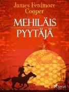 Cover-Bild zu Mehilaispyytaja (eBook) von James Fenimore Cooper, Cooper