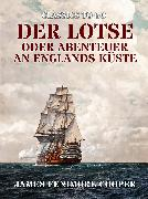 Cover-Bild zu Der Lotse oder Abenteuer an Englands Küste (eBook) von Cooper, James Fenimore