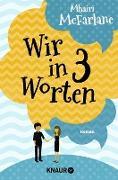Cover-Bild zu McFarlane, Mhairi: Wir in drei Worten (eBook)