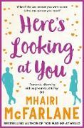 Cover-Bild zu McFarlane, Mhairi: Here's Looking At You (eBook)
