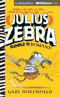 Cover-Bild zu Julius Zebra: Rumble with the Romans! von Northfield, Gary