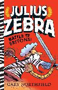 Cover-Bild zu Julius Zebra: Battle with the Britons! von Northfield, Gary