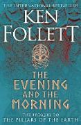 Cover-Bild zu Follett, Ken: The Evening and the Morning (eBook)