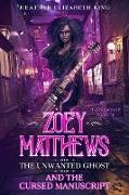 Cover-Bild zu King, Heather Elizabeth: Zoey Matthews, the Unwanted Ghost, and the Cursed Manuscript (A Bridgeport Mystery, #2) (eBook)