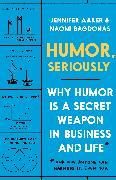 Cover-Bild zu Aaker, Jennifer: Humor, Seriously