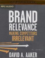 Cover-Bild zu Aaker, David A.: Brand Relevance: Making Competitors Irrelevant