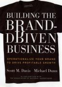 Cover-Bild zu Davis, Scott M.: Building the Brand Driven Business: Operationalize Your Brand to Drive Profitable Growth