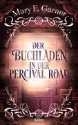 Cover-Bild zu Der Buchladen in der Percival Road (eBook) von Garner, Mary E.