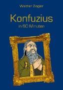 Cover-Bild zu Konfuzius in 60 Minuten (eBook) von Ziegler, Walther
