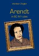 Cover-Bild zu Arendt in 60 Minutes (eBook) von Ziegler, Walther