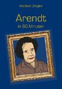 Cover-Bild zu Arendt in 60 Minuten (eBook) von Ziegler, Walther