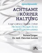 Cover-Bild zu Spiraldynamik (R) Achtsame Körperhaltung von Lauper, Renate