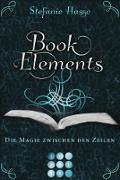 Cover-Bild zu Hasse, Stefanie: BookElements 1: Die Magie zwischen den Zeilen (eBook)