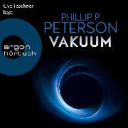 Cover-Bild zu Vakuum (Ungekürzte Lesung) (Audio Download) von Peterson, Phillip P.