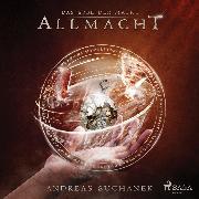 Cover-Bild zu Suchanek, Andreas: Das Erbe der Macht - Allmacht (Urban Fantasy) (Audio Download)