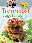 Cover-Bild zu Trennkost vegetarisch (eBook) von Summ, Ursula