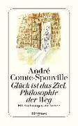 Cover-Bild zu Comte-Sponville, André: Glück ist das Ziel, Philosopie der Weg