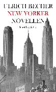 Cover-Bild zu Becher, Ulrich: New Yorker Novellen (eBook)