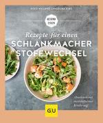 Cover-Bild zu Rezepte für einen Schlankmacher-Stoffwechsel von Willand, Golo