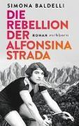 Cover-Bild zu Die Rebellion der Alfonsina Strada von Baldelli, Simona