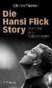 Cover-Bild zu Die Hansi-Flick-Story von Kneer, Christof