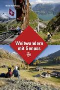 Cover-Bild zu Weitwandern mit Genuss von Staffelbach, Heinz