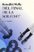 Cover-Bild zu Wells, Benedict: Del final de la soledat (eBook)