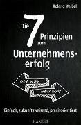 Cover-Bild zu Die 7 Prinzipien zum Unternehmenserfolg von Waibel, Roland