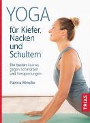 Cover-Bild zu Römpke, Patricia: Yoga für Kiefer, Nacken und Schultern