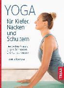 Cover-Bild zu Römpke, Patricia: Yoga für Kiefer, Nacken und Schultern (eBook)