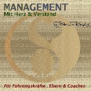 Cover-Bild zu Römpke, Patricia: Management mit Herz & Verstand (Audio Download)