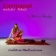 Cover-Bild zu Römpke, Patricia: Entspannt nach der Schule (Audio Download)
