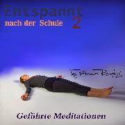 Cover-Bild zu Römpke, Patricia: Entspannt nach der Schule - Teil 2 (Audio Download)