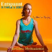 Cover-Bild zu Römpke, Patricia: Entspannt in Familie und Beruf (Audio Download)
