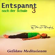 Cover-Bild zu Römpke, Patricia: Entspant nach der Schule - Teil 3 (Audio Download)