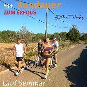 Cover-Bild zu Römpke, Patricia: Mit Ausdauer zum Erfolg (Lauf Seminar) (Audio Download)