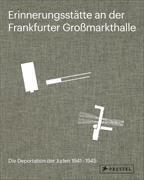 Cover-Bild zu Arns, Alfons Maria (Beitr.): Erinnerungsstätte an der Frankfurter Großmarkthalle