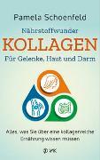 Cover-Bild zu Nährstoffwunder Kollagen - Für Gelenke, Haut und Darm von Schoenfeld, Pamela