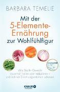 Cover-Bild zu Mit der 5-Elemente-Ernährung zur Wohlfühlfigur von Temelie, Barbara
