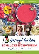 Cover-Bild zu Gesund kochen bei Schluckbeschwerden von Helm, Linda