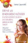 Cover-Bild zu Deine 26 Energieschlösser entschlüsselt durch die großen Arkana des Tarot von Lauretti, Irene