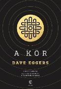 Cover-Bild zu A Kör (eBook) von Eggers, Dave