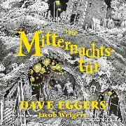 Cover-Bild zu Die Mitternachtstür (Ungekürzte Lesung) (Audio Download) von Eggers, Dave