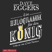 Cover-Bild zu Ein Hologramm für den König (Audio Download) von Eggers, Dave