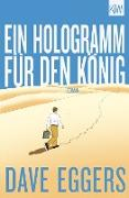 Cover-Bild zu Ein Hologramm für den König (eBook) von Eggers, Dave