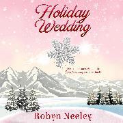Cover-Bild zu Holiday Wedding - Cannon Brothers, Book 2 (Unabridged) (Audio Download) von Neeley, Robyn