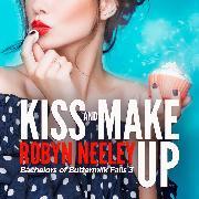 Cover-Bild zu Kiss and Make Up - Bachelors of Buttermilk Falls, Book 3 (Unabridged) (Audio Download) von Neeley, Robyn