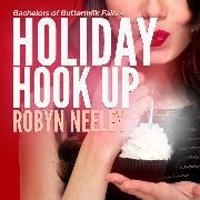 Cover-Bild zu Holiday Hook Up - Bachelors of Buttermilk Falls, Book 4 (Unabridged) (Audio Download) von Neeley, Robyn