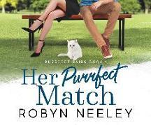 Cover-Bild zu Her Purrfect Match von Neeley, Robyn